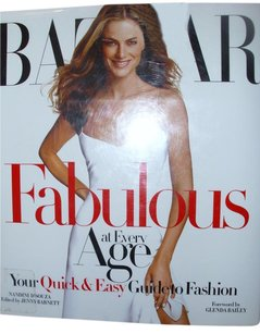 Harper's Bazaar Book: Harper's Bazaar Fabulous quick easy guide to fashion at any age timeless pant evening dress beach skirt top jacket coat